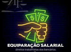Equiparação Salarial – Direitos trabalhistas dos bancários
