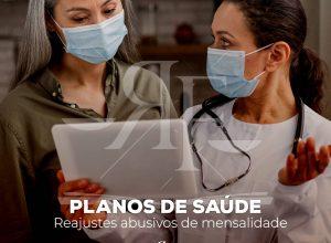 PLANOS DE SAÚDE – Reajustes abusivos de mensalidade