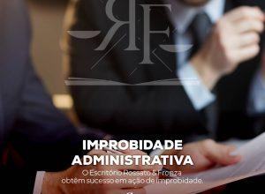 IMPROBIDADE ADMINISTRATIVA – O Escritório Rossato & Fronza obtêm sucesso em ação de improbidade.