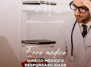 erro médico – direito médico e responsabilidade
