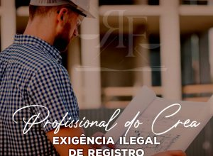 PROFISSIONAL DO CREA – EXIGÊNCIA ILEGAL DE REGISTRO